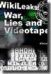 WikileaksWarLiesAndVideotape_title